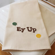 Ey Up Embroidered T-Towel