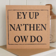 Ey Up Yorkshire Greetings Card