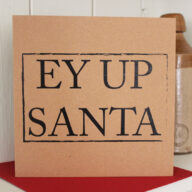 Ey Up Santa Christmas Card